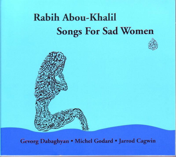 Rabih Abou-Khalil Songs For Sad Women